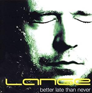 Lange - Better Late Than Never, album review by Arthur Galestian