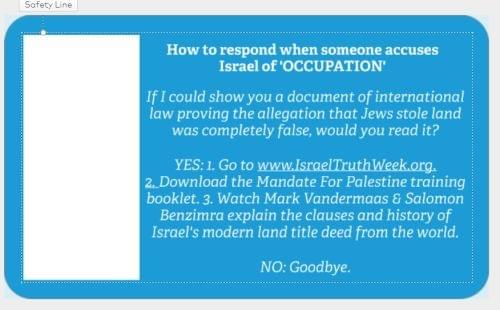 "Back, Mark Vandermaas business card: 'How to respond when someone accuses Israel of 'OCCUPATION': ""If I could show you a document of international law proving the allegation that Jews stole land was completely false, would you read it? Yes? 'Go to IsraelTruthWeek.org.'"