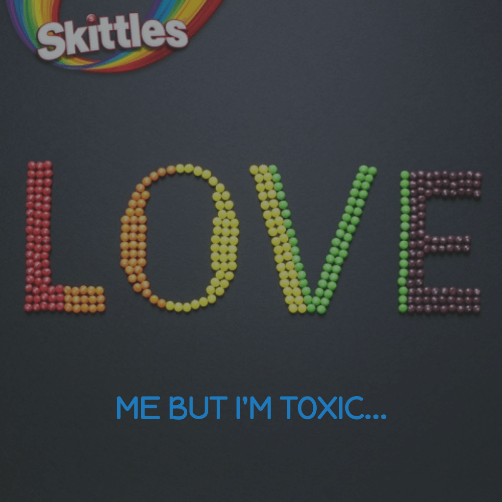 love me but i'm toxic