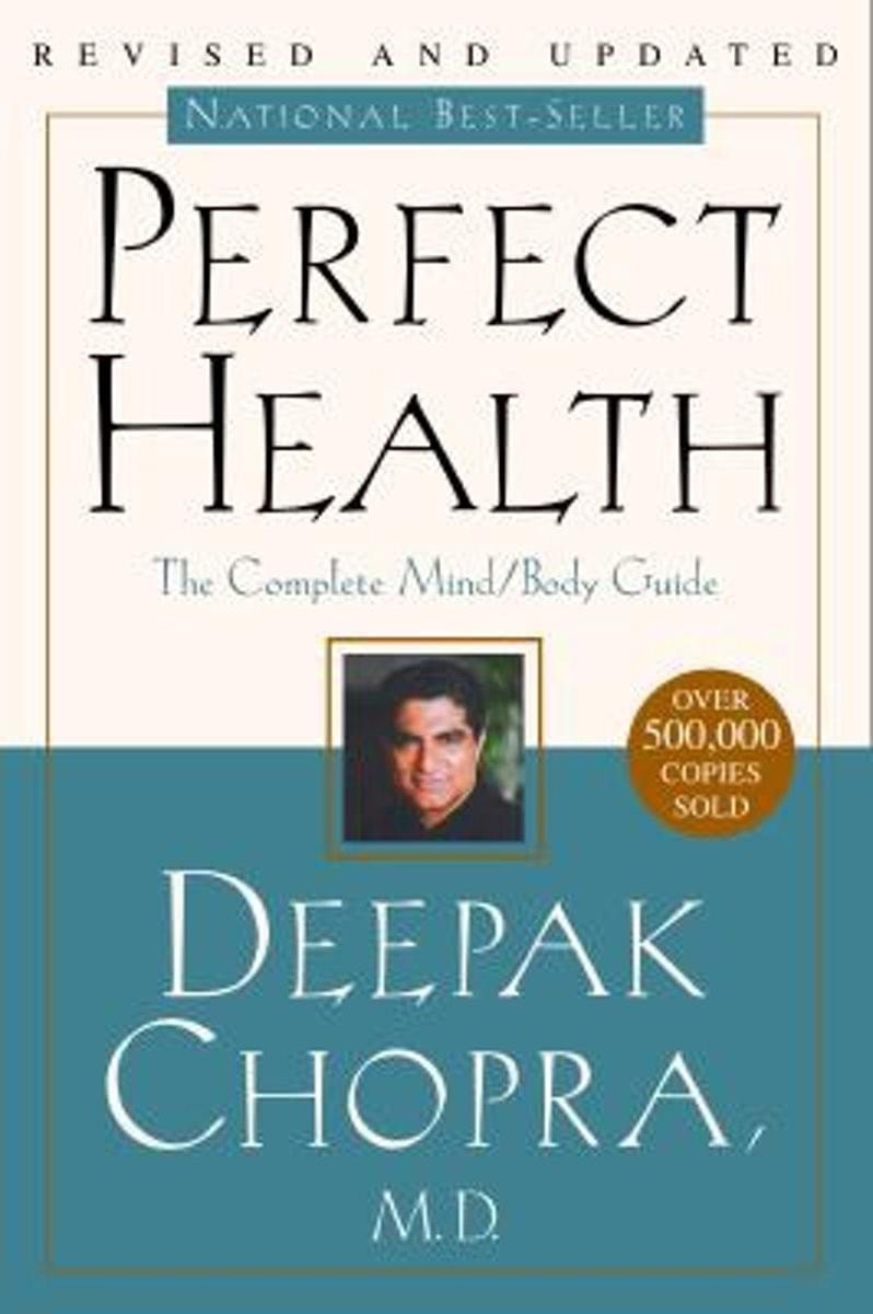 perfect health the complete mind/body guide book by deepak chopra MD book review by kimmana ncihols