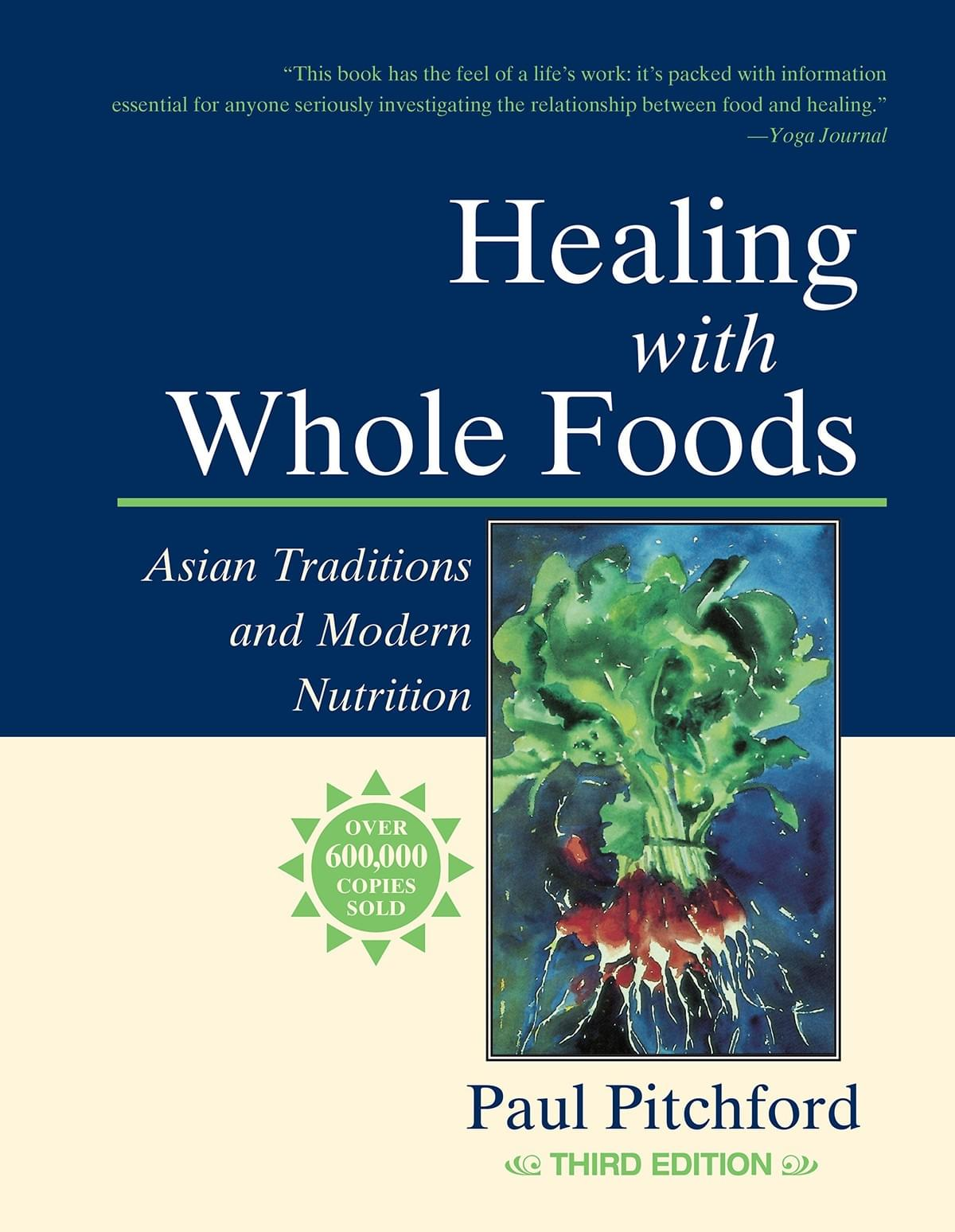 healing with whole foods asian traditions and modern nutrition book by paul pitchford book review by kimmana nichols