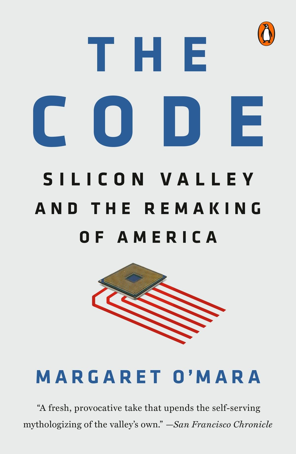 The Code Silicon Valley and the Remaking of America -- paperback edition