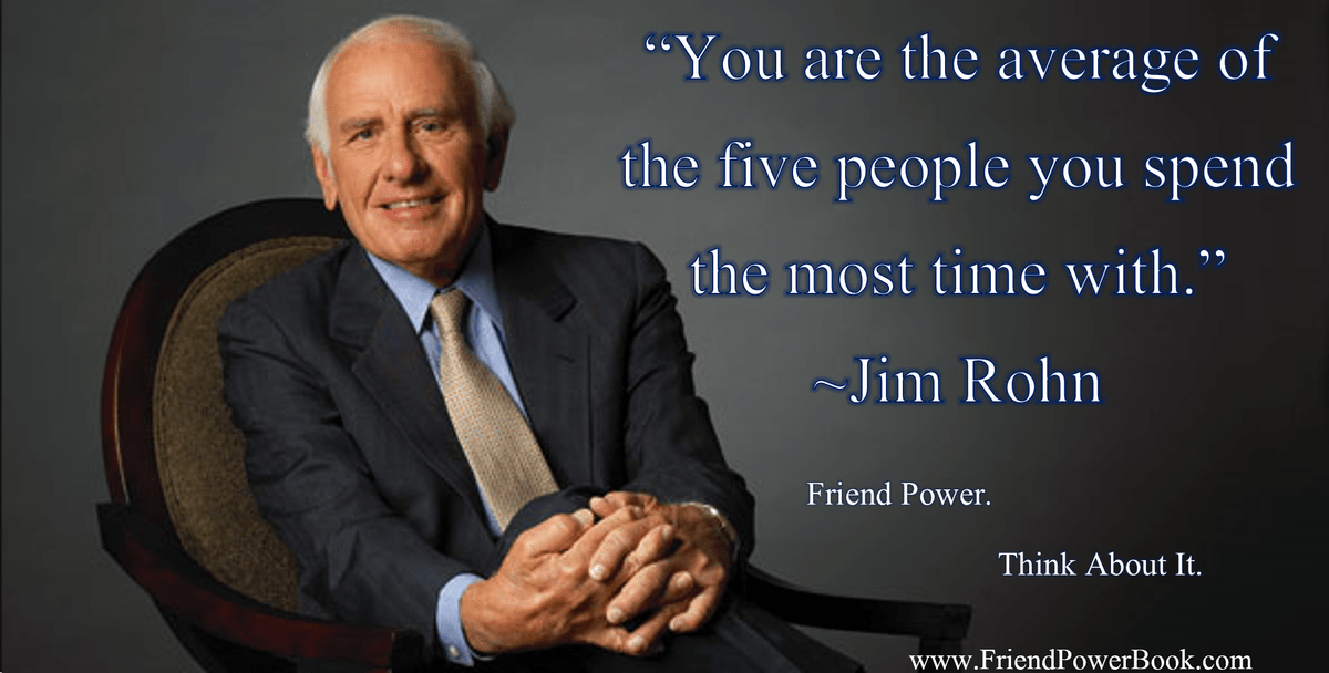 Jim Rohn quote about friends from the Friend Power book by author Stephanie Scheller