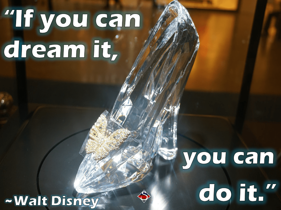 "Walt Disney quote ""If you can dream it, you can do it."""