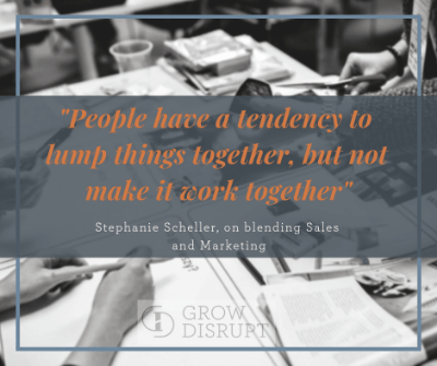 Stephanie Scheller on blending sales & marketing