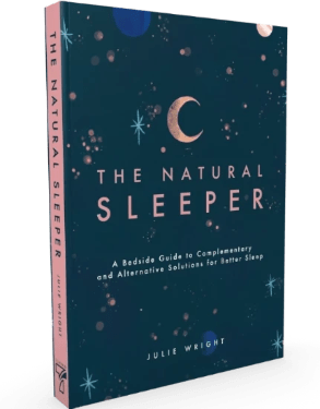 The Natural Sleeper: A Bedside Guide to Complementary and Alternative Solutions for Better Sleep - Julie Wright