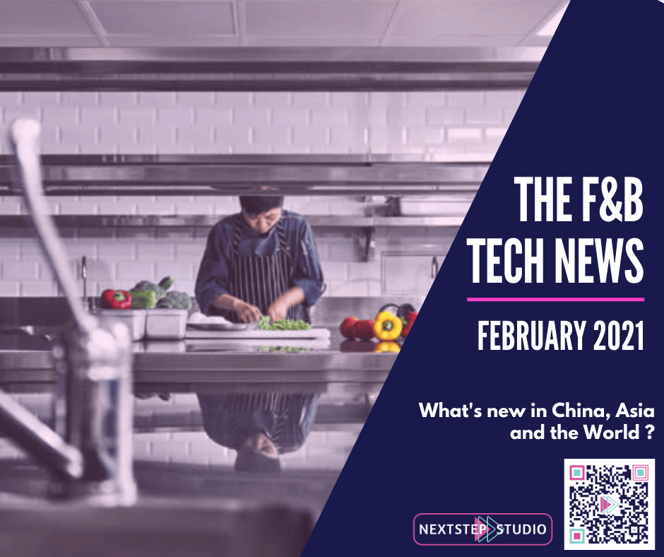 NextStep [F&B] Studio - F&B Tech News - February 2021 - China / Asia / World - NextStepStudio.co