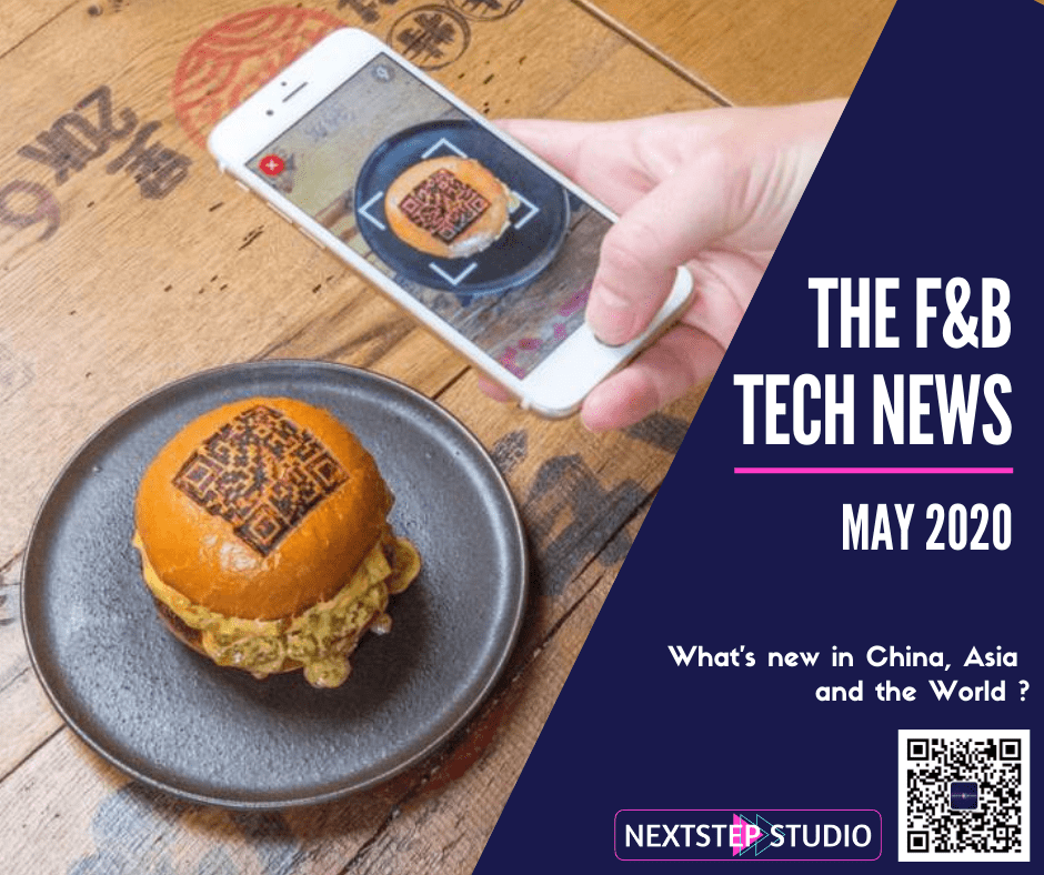 F&B Tech News - May 2020 - What's new in China, in Asia and in the rest of the World  for the Food and Restaurant tech businesses? By NextStep Studio