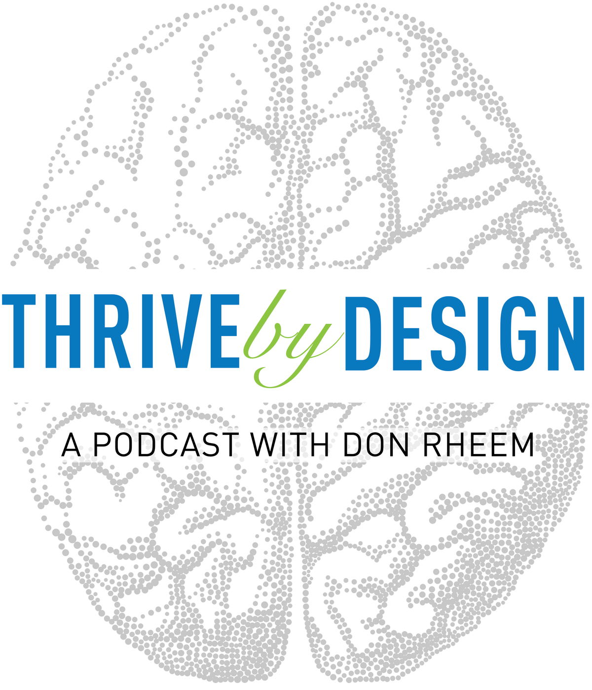 Thrive By Design: The Podcast