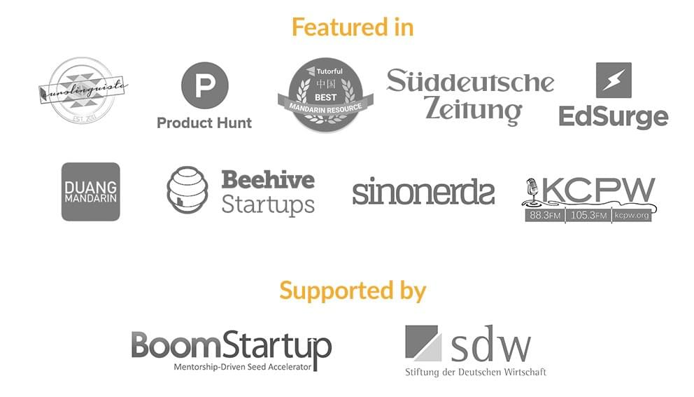 Zizzle was featured in Eurolinguiste, Product Hunt, Süddeutsche Zeitung, EdSurge, Duang Mandarin, Beehive Startups, sinonerds, KCPW radio station and supported by BoomStartup and SDW