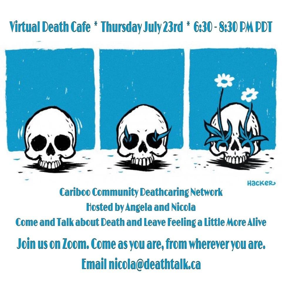 Virtual Death Cafe Thursday July 23rd  6:30 to 8:30 PM PDT