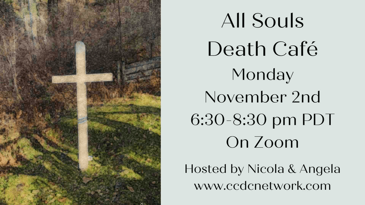 Virtual Death Cafe Monday September 21st  6:30 to 8:30 PM PDT