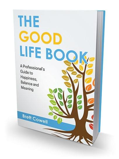 The Good Life Book by Brett Cowell, available on Amazon