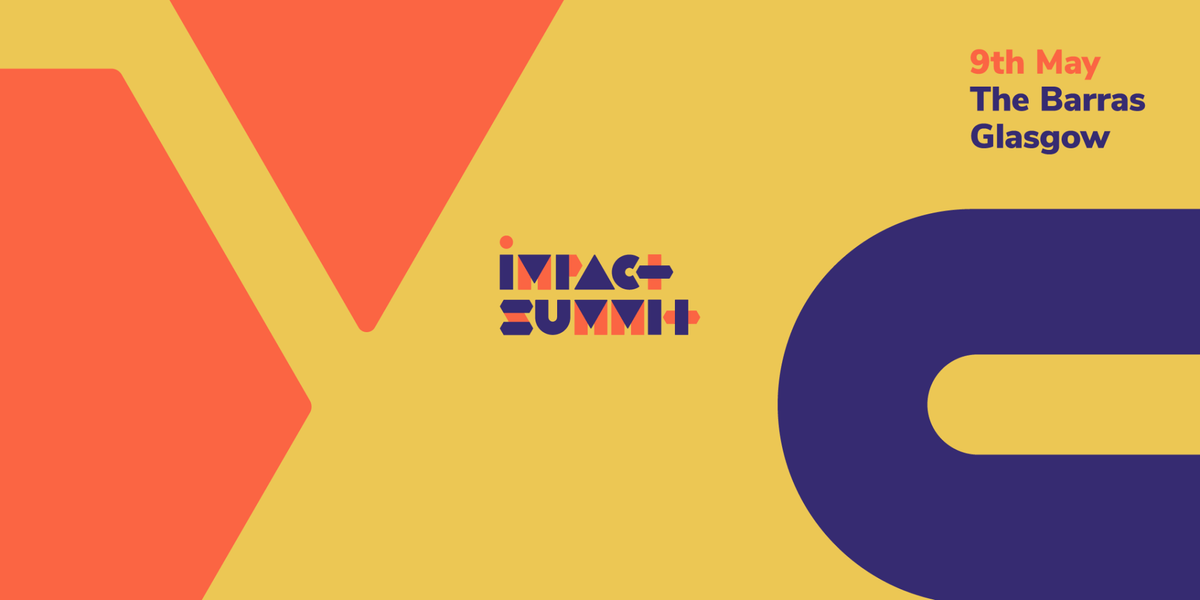 Impact Summit | The Barras | Glasgow | May 9th 2018