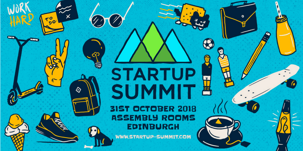 Startup Summit | 31st October 2018 | Assembly Rooms, Edinburgh | www.startup-summit.com
