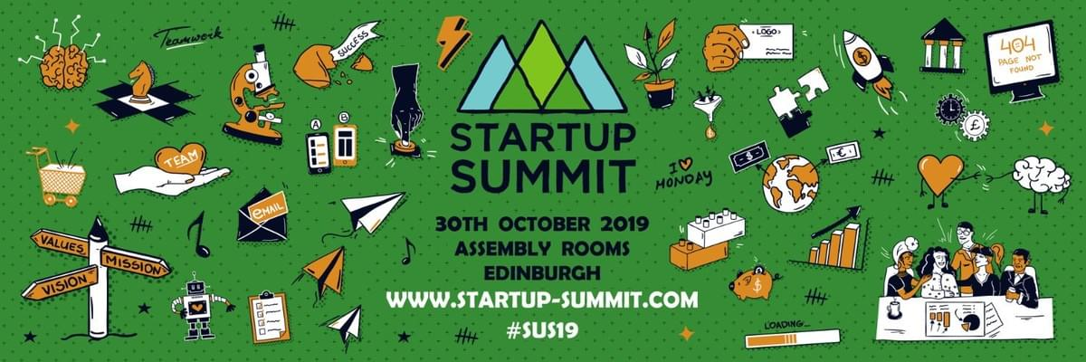 Startup Summit: 30th October 2019, Assembly Rooms, Edinburgh. #SUS19