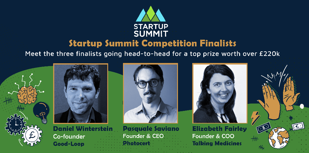 Startup Summit Competition Finalists: Daniel Winterstien (Good-Loop), Pasquale Saviano (Photocert) and Elizabeth Fairley (Talking Medicines).