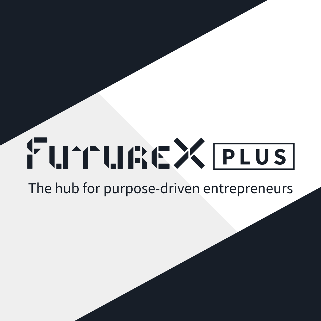 FutureX Plus - The hub for purpose-driven entrepreneurs