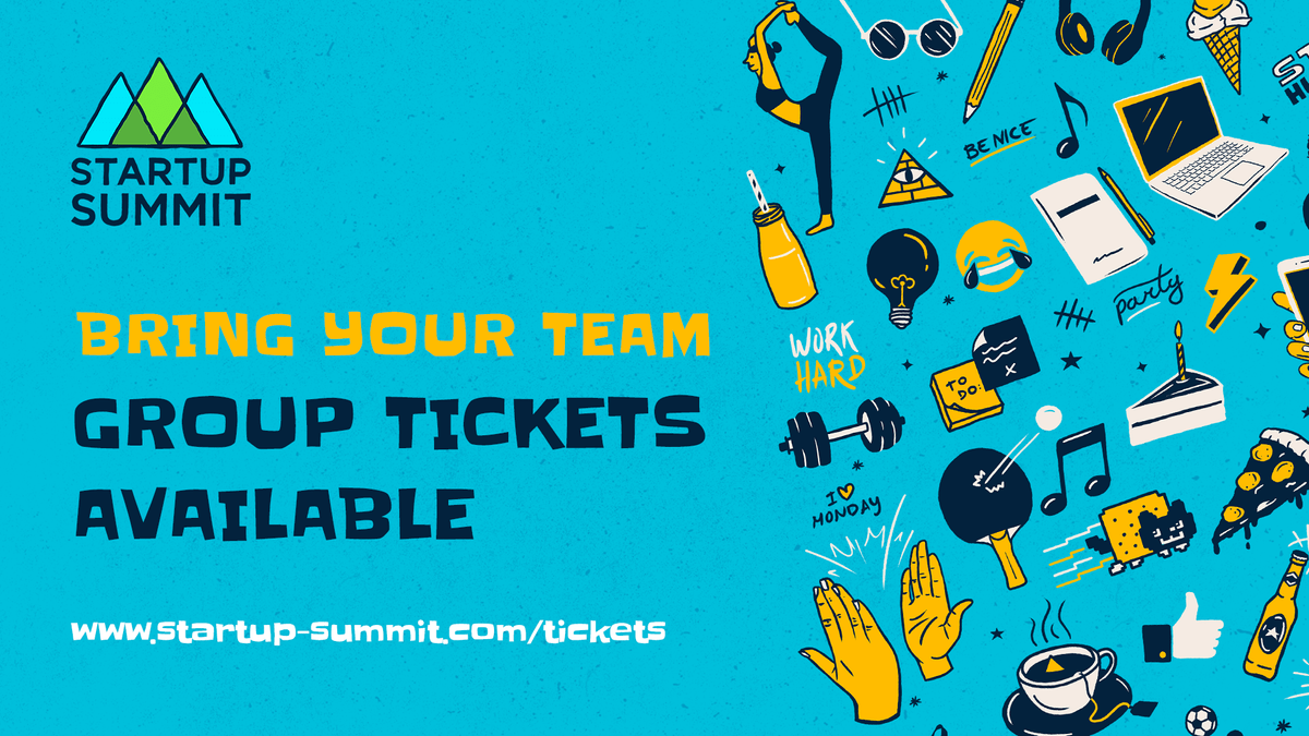 Startup Summit 2018 | Bring your team: group tickets available | www.startup-summit.com/tickets