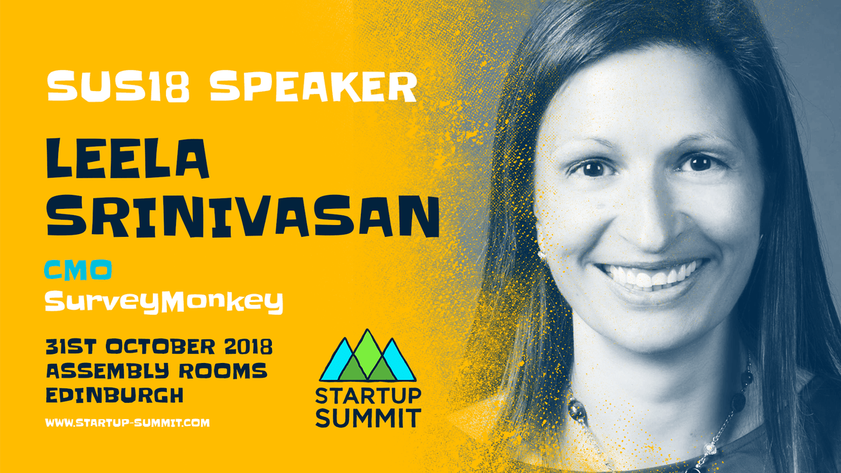 SUS18 Speaker: Leela Srinivasan, CMO, SurveyMonkey | Startup Summit, 31st October 2018, Assembly Rooms, Edinburgh | www.startup-summit.com