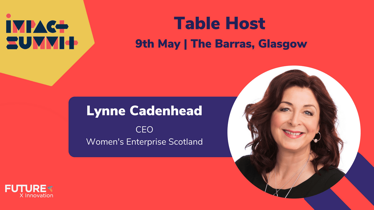Lynne Cadenhead - CEO - Women's Enterprise Scotland | Impact Summit, The Barras, Glasgow, May 9th