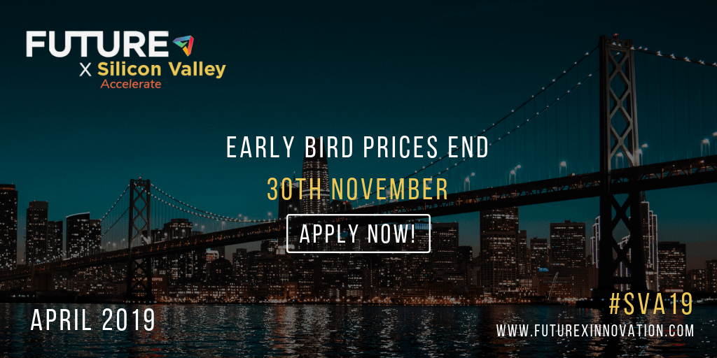 FutureX Silicon Valley Accelerate - April 2019 - Early Bird Prices End 30th November - Apply now - #SVA19 - www.futurexinnovation.com
