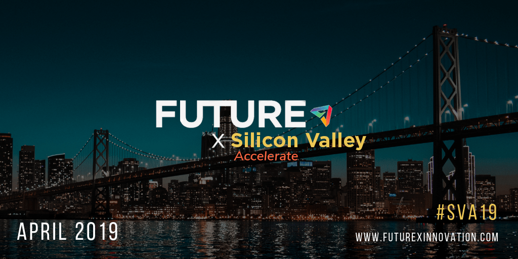 FutureX Silicon Valley | April 2019 | #SVA19 | www.futurexinnovation.com