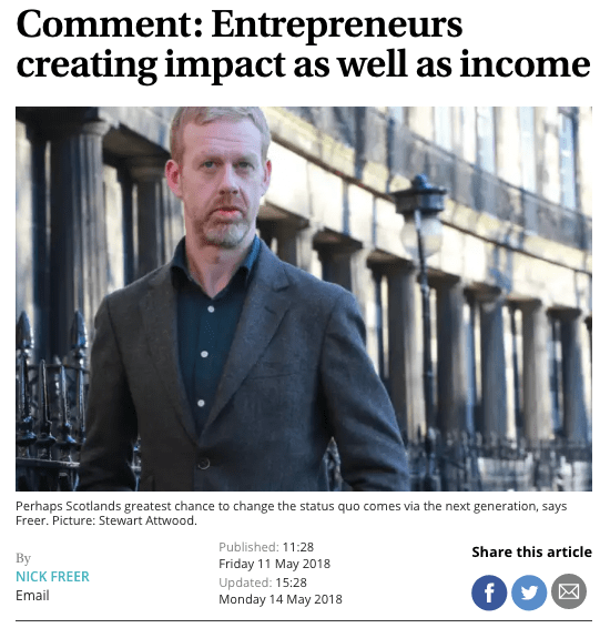 Nick Freer in The Scotsman - Comment: Entrepreneurs creating impact as well as income