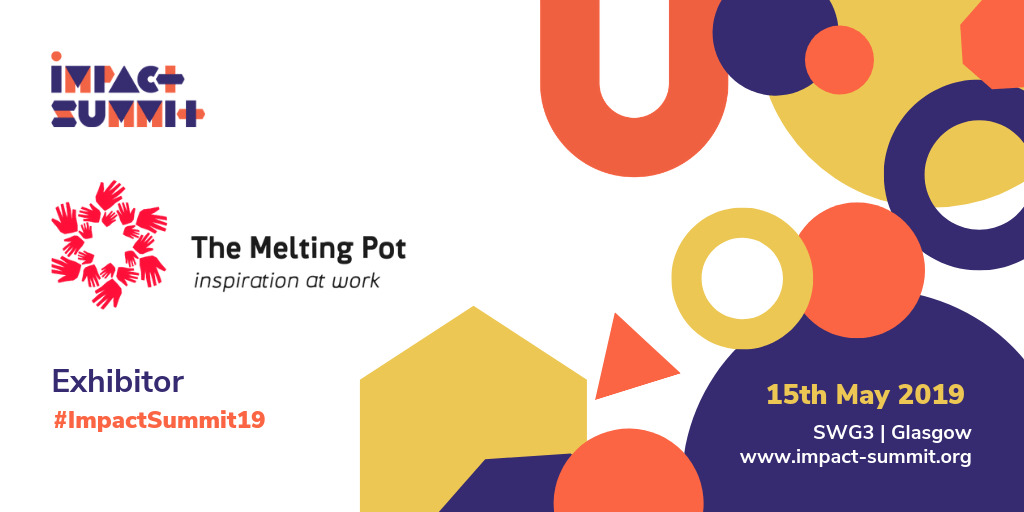 Impact Summit 2019 Exhibitor: The Melting Pot | 15th May 2019, SWG3, Glasgow | www.impact-summit.org