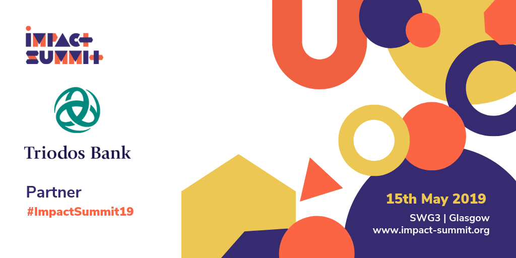 Impact Summit - Triodos Bank - Partner - #ImpactSummit19 | 15th May 2019, SWG3, Glasgow | www.impact-summit.org