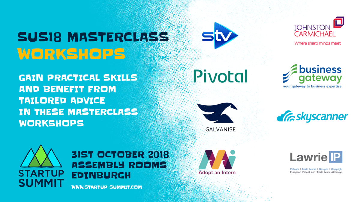 SUS18 Masterclass Workshops: gain practical skills and benefit from tailored advice in these masterclass workshops. | Startup Summit, 31st October 2018, Assembly Rooms, Edinburgh | www.startup-summit.com
