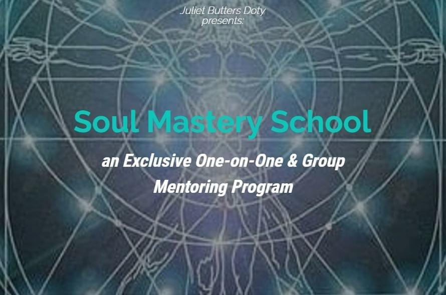 Soul Mastery School with Juliet B Doty