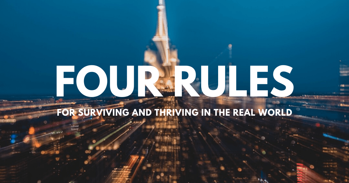 The four most life-changing rules I've learned from four years in the real world
