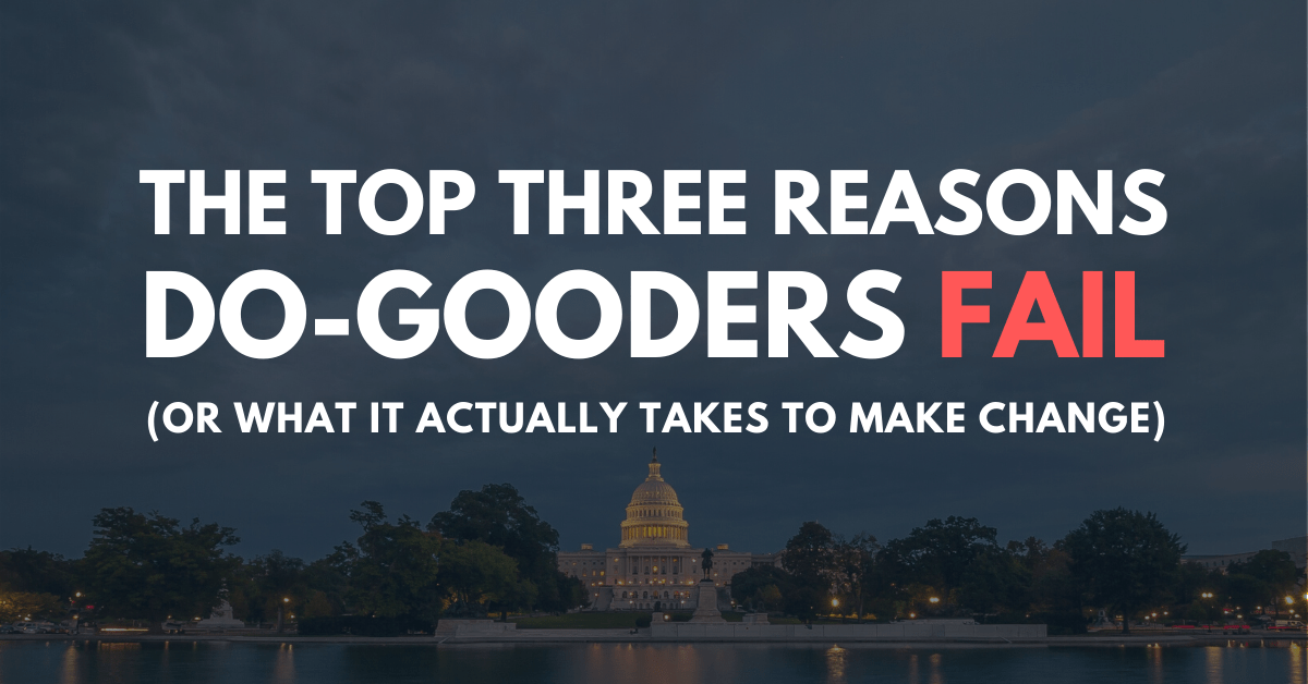 The top three reasons do-gooders fail