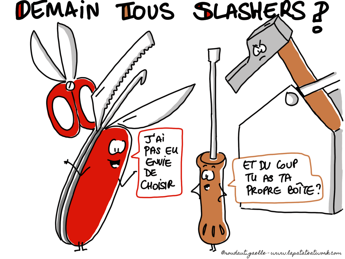 Demain tous slashers ?  - Illustration de Gaëlle Roudaut - La Patate @work (c)