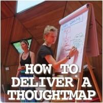 How To Deliver A Thoughtmap, Possibility Management